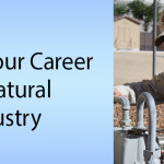 Ignite your Career in the Natural Gas Industry