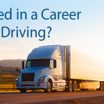 Interested in a Career in Truck Driving?