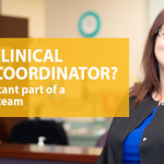 WHAT is a Clinical Research Coordinator?